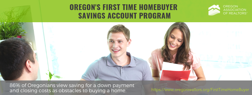 First Time Home Buyer Savings Account Oregon Association Of Realtors