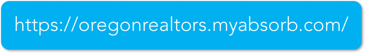 https://oregonrealtors.myabsorb.com/